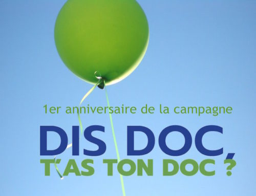 La campagne «Dis Doc, t'as ton doc?»  fête son 1er anniversaire!